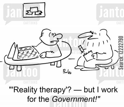 reality therapy cartoon humor: ''Reality therapy'? — but I work for the Government!'
