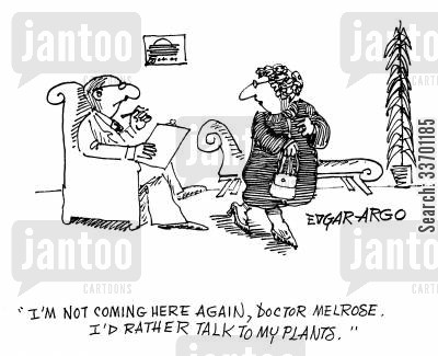 plant lover cartoon humor: 'I'm not coming here again Doctor Melrose. I'd rather talk to my plants.'