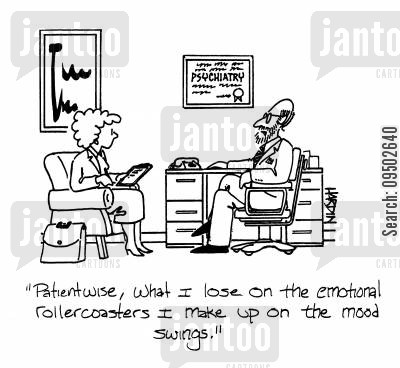 emotional rollercoasters cartoon humor: 'Patient wise, what I lose on the emotional rollercoasters I make up on the mood swings.'