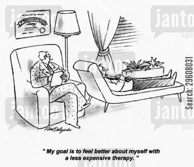 spends cartoon humor: 'My goal is to feel better about myself with a less expensive therapy.'