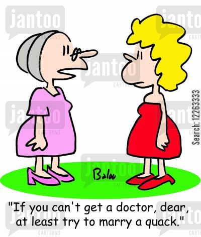 pushy parents cartoon humor: 'If you can't get a doctor, dear, at least try to marry a quack.'
