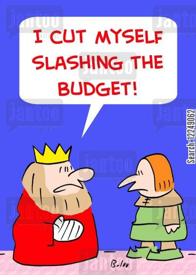 slash cartoon humor: 'I cut myself slashing the budget!'