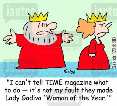 acolades cartoon humor: 'I can't tell TIME magazine what to do -- it's not my fault they made Lady Godiva 'Woman of the Year.''