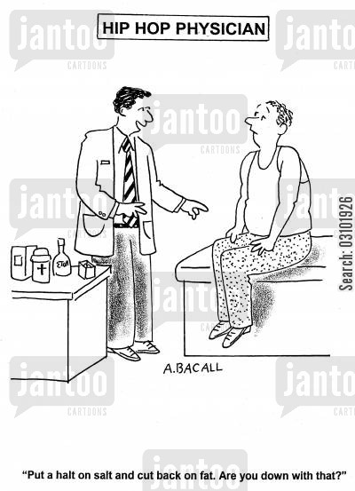 rap cartoon humor: Hip Hop Physician: 'Put a halt on salt and cut back on fat. Are you down with that?'