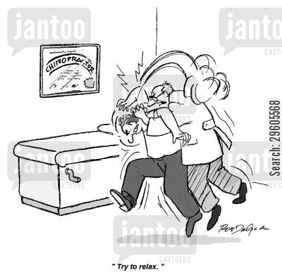 chiropractors cartoon humor: 'Try to relax.'