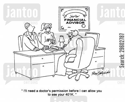 permissions cartoon humor: 'I'll need a doctor's permission before I can allow you to see your 401k.'