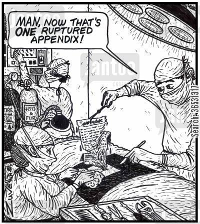 ruptured appendix cartoon humor: 'MAN, now that's ONE ruptured appendix!' (An appendix from a book being taken out of a man).