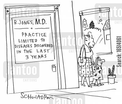 health care service cartoon humor: Practice Limited to Diseases Discovered In The Last Three Years.