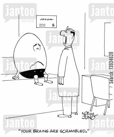 brain injuries cartoon humor: 'Your brains are scrambled.'