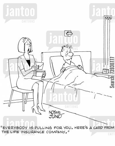 sickbed cartoon humor: 'Everybody is pulling for you. Here's a card from the life insurance company.'