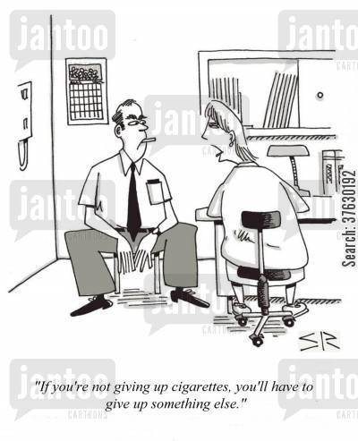 no smoking cartoon humor: 'If you're not giving up cigarettes, you'll have to give up something else,'
