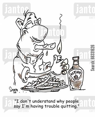 craving cartoon humor: 'I don't understand why people say I'm having trouble quitting.'