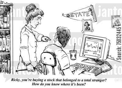 day trader cartoon humor: 'Ricky, you're buying a stock that belonged to a total stranger? How do you know where it's been?'