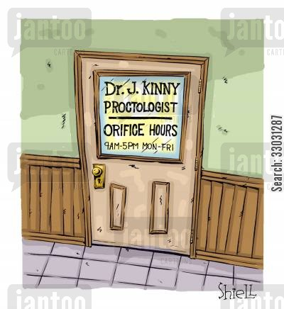 medical speciality cartoon humor: Proctologist Orifice Hours.