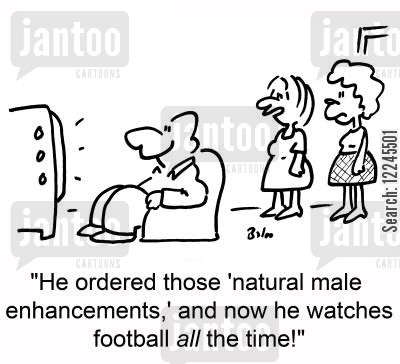 sports channel cartoon humor: 'He ordered those 'natural male enhancements',and now he watches football all the time!'