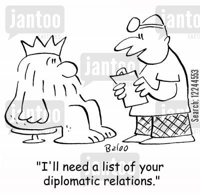 sti cartoon humor: 'I'll need a list of your diplomatic relations.'