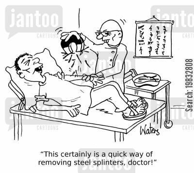 steel cartoon humor: 'This certainly is a quick way of removing steel splinters, doctor!'
