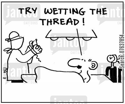 operating table cartoon humor: 'Try wetting the thread.'