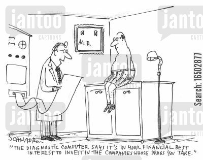 pharmaceutical companies cartoon humor: 'The diagnostic computer says it's in your financial best interest to invest in the companies whose drugs you take.'