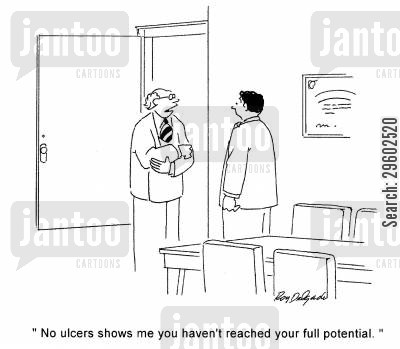 potential cartoon humor: 'No ulcers shows me you haven't reached your full potential.'