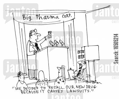 medical lawsuit cartoon humor: 'We decided to recall our new drug because it causes lawsuits.'