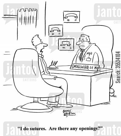 sutures cartoon humor: Prospective hospital employee: 'I do sutures. Are there any openings?'
