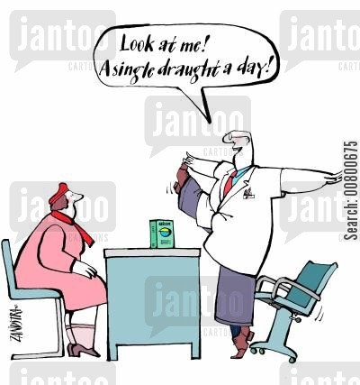 doctors practice cartoon humor: 'Look at me! A single draught a day!'