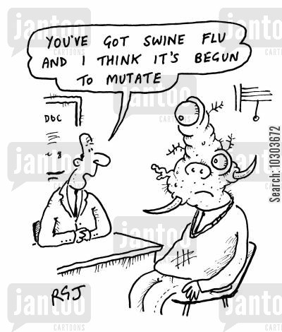 genetic drift cartoon humor: 'You've got swine flu and I think it's begun to mutate.'