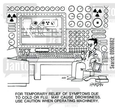 drowsiness cartoon humor: For temporary relief of symptoms due to cold or flu. May cause drowsiness. Use caution when operating machinery.