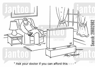 afford cartoon humor: 'Ask your doctor if you can afford this ---'