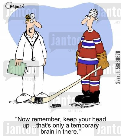 ice hockey players cartoon humor: 'Now remember, keep your head up ...that's only a temporary brain in there.'