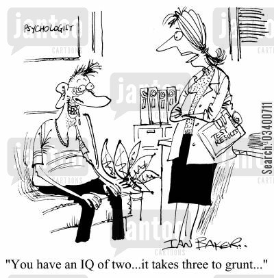 incapacity cartoon humor: You have an IQ of two...it takes three to grunt.
