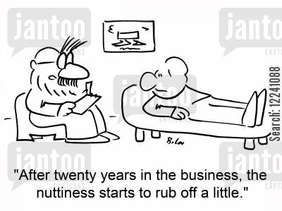 nutters cartoon humor: 'After twenty years in the business, the nuttiness starts to rub off a little.'