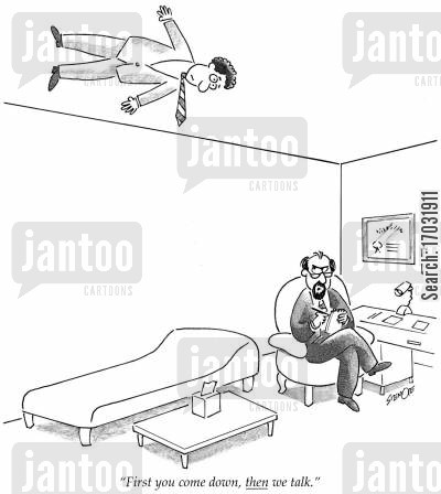 psychoanalysts cartoon humor: 'First you come down, then we talk.'