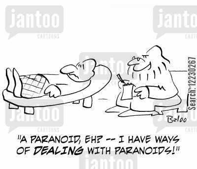 neurosis cartoon humor: 'A paranoid, eh? — I have ways of dealing with paranoids!'