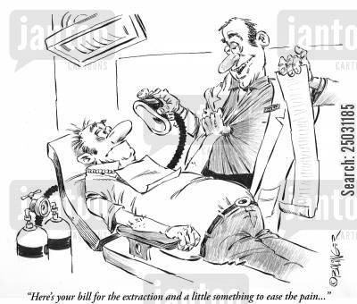 dental surgery cartoon humor: 'Here's your bill for the extraction and a little something to ease the pain...'