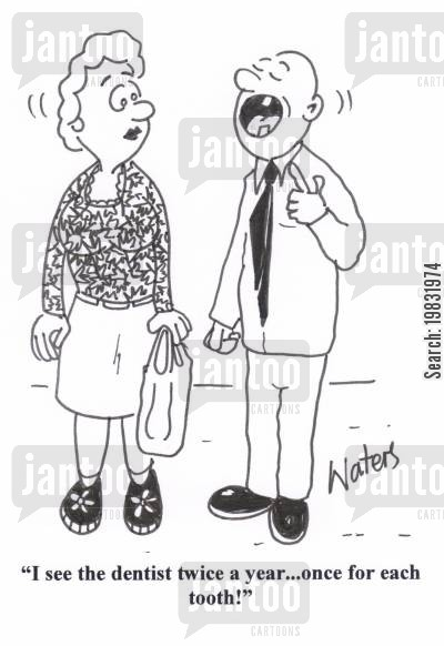 teeth care cartoon humor: 'I see the dentist twice a year... once for each tooth!'