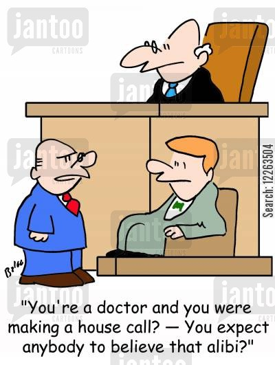 house call cartoon humor: 'You're a doctor and you were making a house call? -- You expect anybody to believe that alibi?'