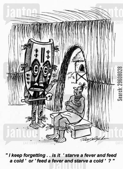 cultures cartoon humor: 'I keep forgetting... is it 'Starve a fever and feed a cold' or 'feed a fever and starve a cold'?'