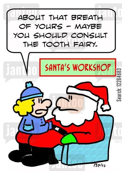 tooth fairy cartoon humor: SANTA'S WORKSHOP, 'About that breath of yours -- maybe you should consult the Tooth Fairy.'