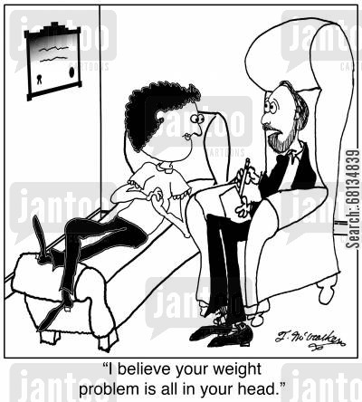 egoism cartoon humor: 'I believe your weight problem is all in your head.'