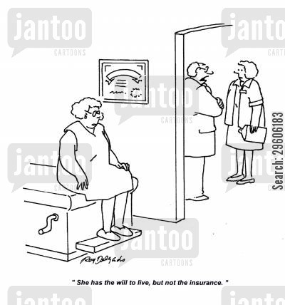 medical bill cartoon humor: 'She has the will to live, but not the insurance.'