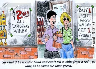 color blindness cartoon humor: 'So what if he is color blind and can't tell a white from a red--as long as he saves me some green.'