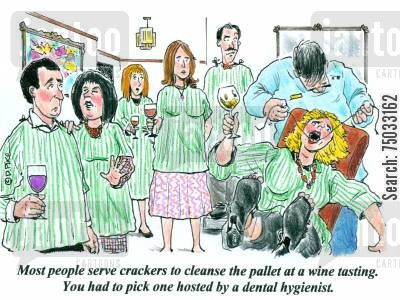 gums cartoon humor: 'Most people serve crackers to cleanse the pallet at a wine tasting. You had to pick one hosted by a dental hygienist.'