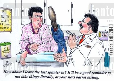 splinters cartoon humor: 'How about I leave the last splinter in? It'll be a good reminder to not take things literally, at your next barrel tasting.'