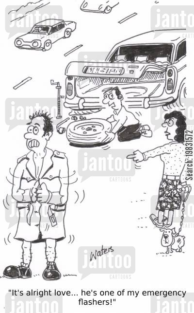 changing tires cartoon humor: 'It's alright love... he's one of my emergency flashers!'