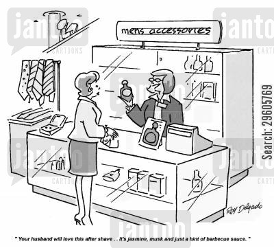 moisturisers cartoon humor: 'Your husband will love this after shave... It's jasmine, musk and just a hint of barbecue sauce.'