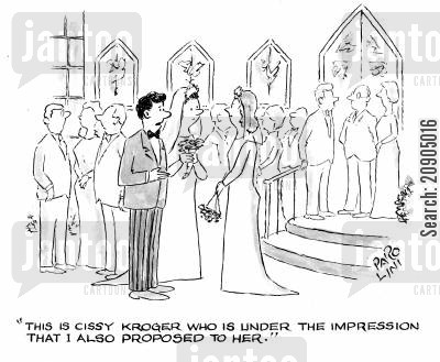 bigamists cartoon humor: 'This is Cissy Kroger who is under the impression that I also proposed to her.'