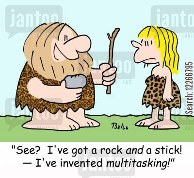 cavemen cartoon humor: 'See? I've got a rock AND a stick! -- I've invented MULTITASKING!'