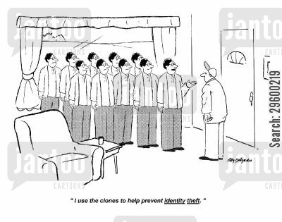 fraudster cartoon humor: 'I use the clones to help prevent identity theft.'